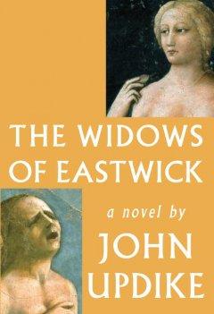 The widows of Eastwick / by John Updike