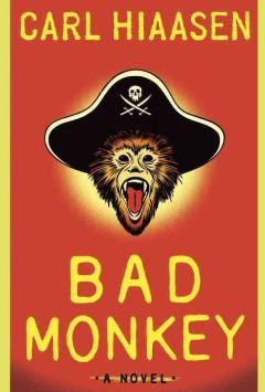 Bad monkey / Carl Hiaasen