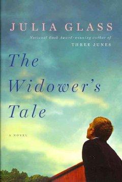 The widower's tale / Julia Glass