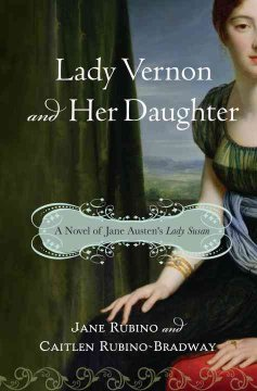 Lady Vernon and her daughter / Jane Rubino and Caitlen Rubino-Bradway