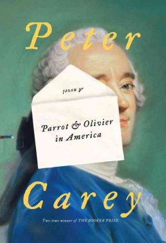 Parrot and Olivier in America / Peter Carey