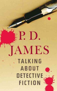 Talking about detective fiction / P.D. James