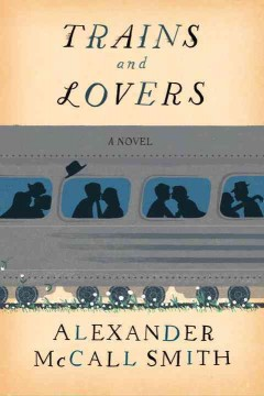Trains and lovers / Alexander McCall Smith