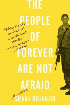 The people of forever are not afraid : a novel / Shani Boianjiu