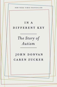 In a different key : the story of autism by Donvan, John