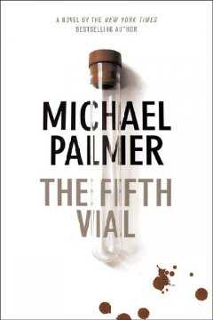 The fifth vial / Michael Palmer