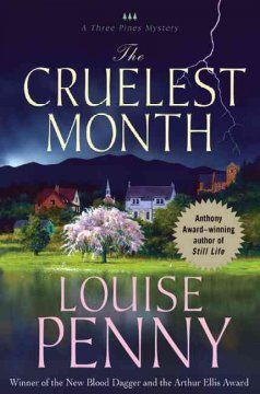 The cruelest month : a Three Pines mystery / Louise Penny