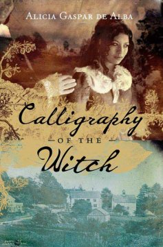 Calligraphy of the witch / Alicia Gaspar de Alba