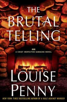 The brutal telling / Louise Penny