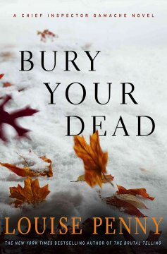 Bury your dead / Louise Penny