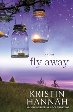 Fly away / Kristin Hannah