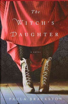 The witch's daughter / Paula Brackston