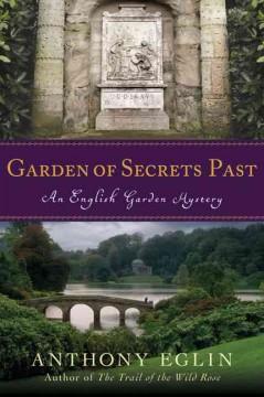 Garden of secrets past / Anthony Eglin