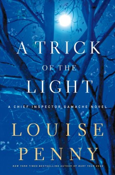 A trick of the light / Louise Penny
