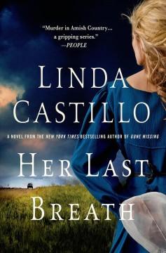 Her last breath / Linda Castillo
