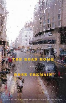 The road home : a novel / Rose Tremain