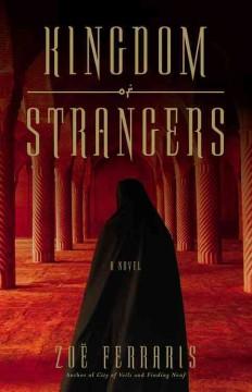 Kingdom of strangers : a novel / Zoë Ferraris