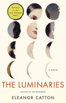 The luminaries : a novel / Eleanor Catton