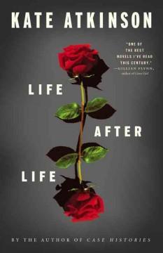 Life after life : a novel / Kate Atkinson