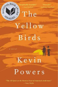 The yellow birds : a novel / Kevin Powers