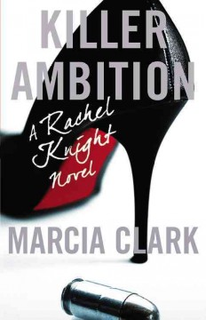 Killer ambition : a novel / Marcia Clark