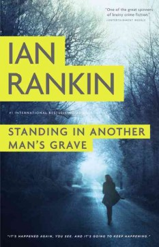 Standing in another man's grave / Ian Rankin