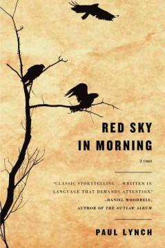 Red sky in morning : a novel / Paul Lynch