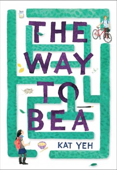 The way to Bea by Yeh, Kat