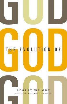 The evolution of God / Robert Wright
