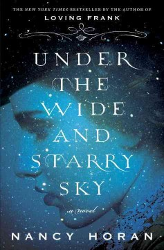 Under the wide and starry sky : a novel / Nancy Horan