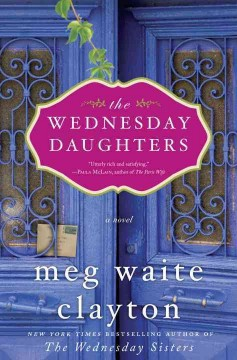 The Wednesday daughters : a novel / Meg Waite Clayton