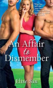 An affair to dismember / Elise Sax
