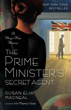 The Prime Minister's Secret Agent : a Maggie Hope mystery / Susan Elia MacNeal