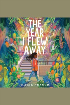 The year I flew away by Arnold, Marie.