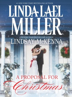 A proposal for Christmas / Linda Lael Miller