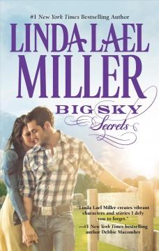 Big sky secrets / Linda Lael Miller