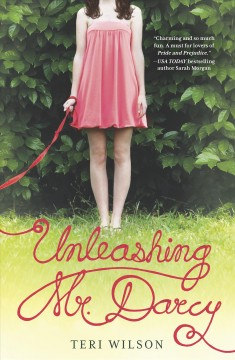 Unleashing Mr. Darcy / Teri Wilson