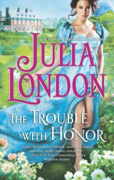 The trouble with Honor / Julia London