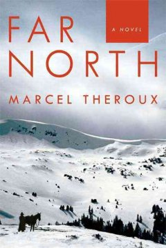Far north / Marcel Theroux