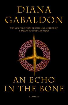 An echo in the bone : a novel / Diana Gabaldon
