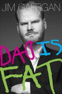 Dad is fat / Jim Gaffigan