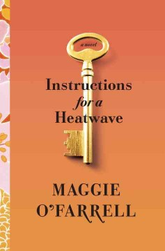 Instructions for a heatwave / Maggie O'Farrell