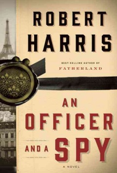 An officer and a spy / Robert Harris