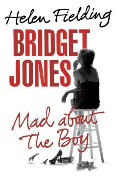 Bridget Jones : mad about the boy / Helen Fielding
