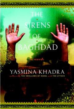 The sirens of Baghdad : a novel / Yasmina Khadra