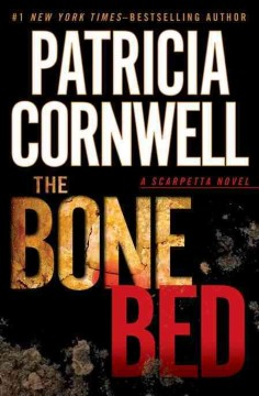 The bone bed / Patricia Cornwell