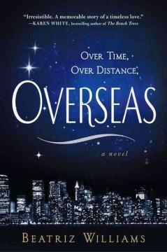 Overseas / Beatriz Williams