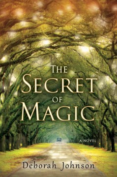 The Secret of Magic / Deborah Johnson