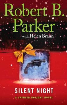 Silent night : a Spenser Holiday novel / Robert B. Parker with Helen Brann