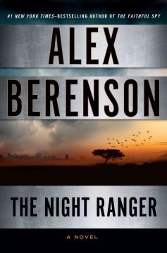 The night ranger / Alex Berenson